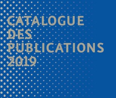 Catalogue des publications 2019